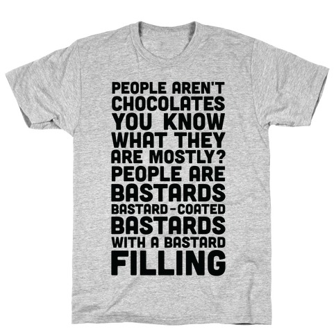 People are Bastard-Coated Bastards T-Shirt