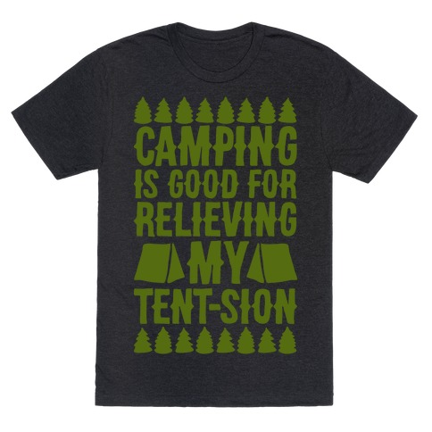 Camping Is Good For Relieving My Tent-sion Parody White Print T-Shirt