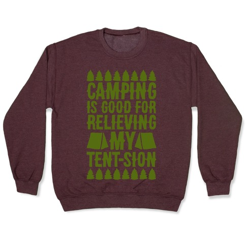 Camping Is Good For Relieving My Tent-sion Parody White Print Pullover