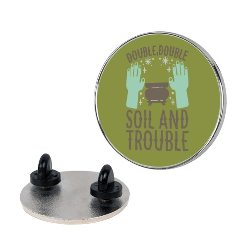 Double Double Soil And Trouble Parody Pin