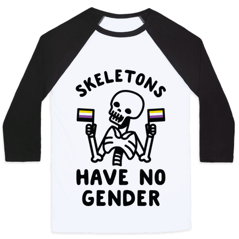 Skeletons Have No Gender Baseball Tee