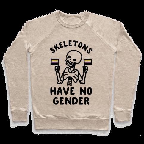 Skeletons Have No Gender Pullover