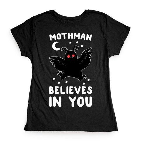 Mothman Believes in You Womens T-Shirt