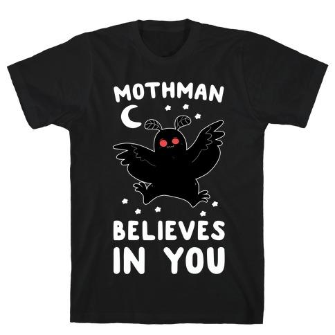 Mothman Believes in You T-Shirt
