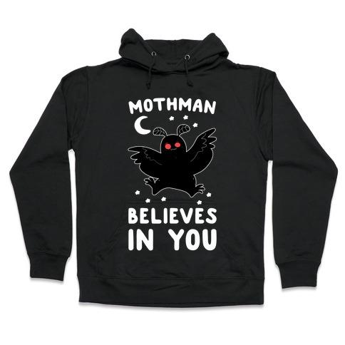 Mothman Believes in You Hooded Sweatshirt