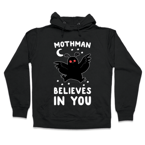 Mothman Believes in You Hooded Sweatshirt