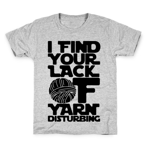 I Find Your Lack of Yarn Disturbing Parody Kids T-Shirt