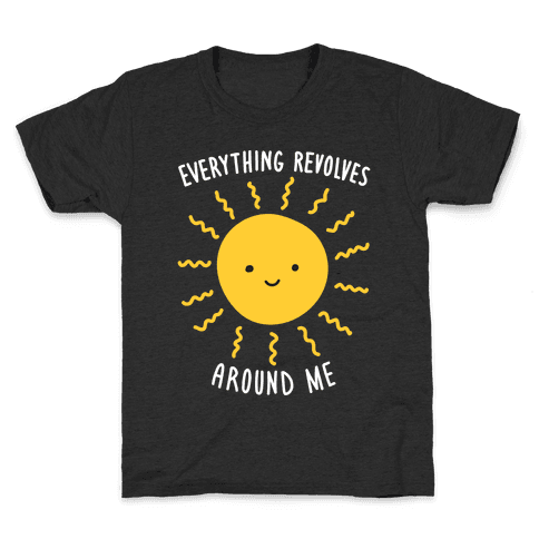 Everything Revolves Around Me (Sun) Kids T-Shirt