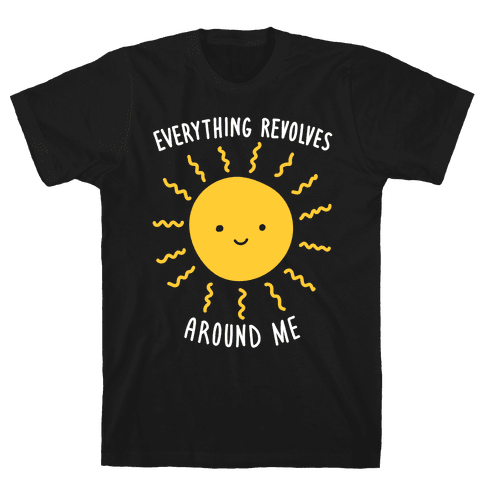 Everything Revolves Around Me (Sun) Mens T-Shirt