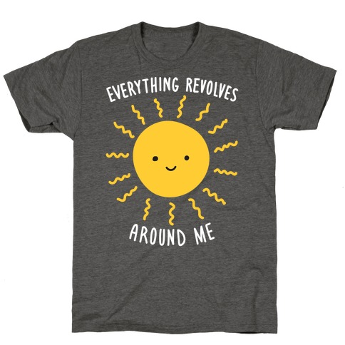 Everything Revolves Around Me (Sun) T-Shirt