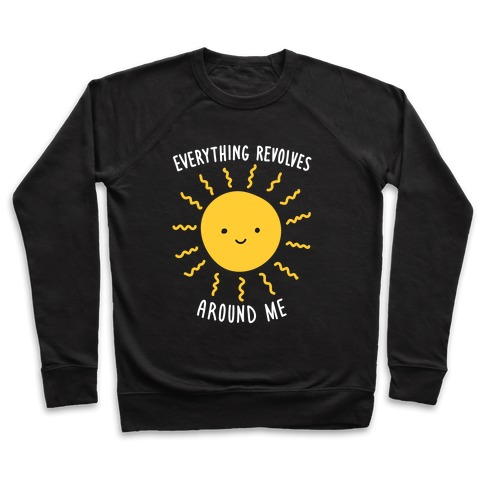 Everything Revolves Around Me (Sun) Pullover