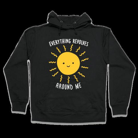 Everything Revolves Around Me (Sun) Hooded Sweatshirt