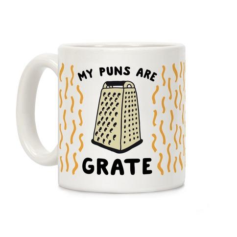 My Puns are Grate Coffee Mug