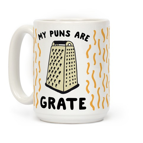 My Puns are Grate Coffee Mug