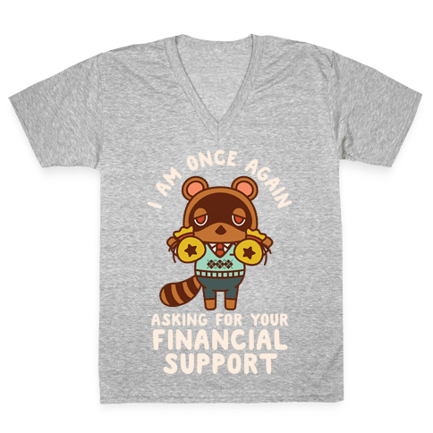 I Am Once Again Asking For Your Financial Support Tom Nook V-Neck Tee Shirt
