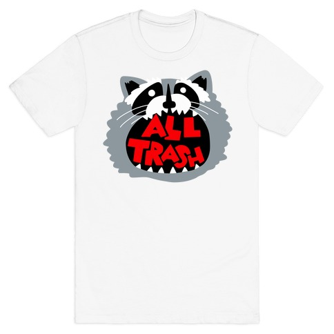 All Trash T-Shirt