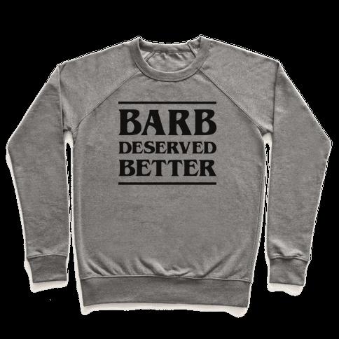 Barb Deserved Better Pullover