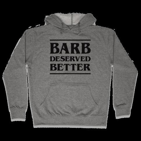 Barb Deserved Better Hooded Sweatshirt