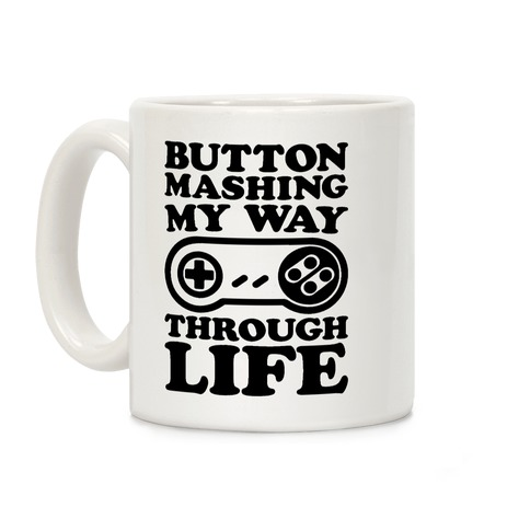 Button Mashing My Way Through Life Parody Coffee Mug