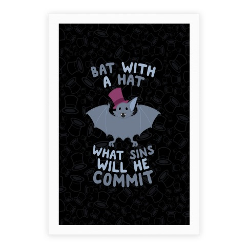 Bat With A Hat What Sins Will He Commit Poster