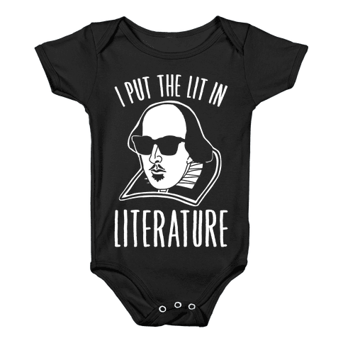 I Put The Lit In Literature White Print Baby Onesy