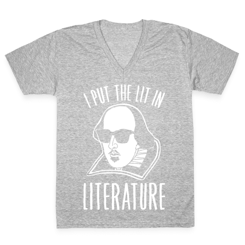 I Put The Lit In Literature White Print V-Neck Tee Shirt