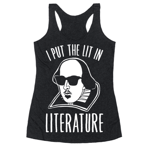 I Put The Lit In Literature White Print Racerback Tank Top