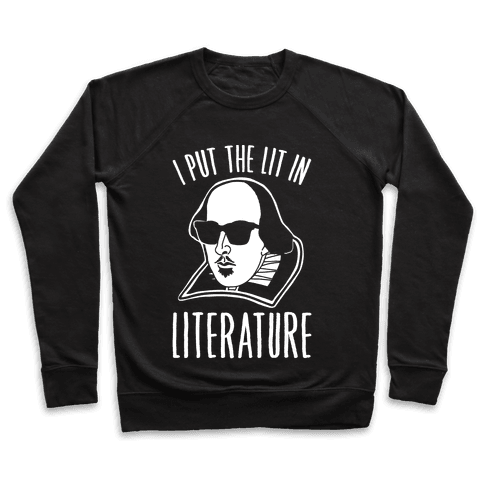 I Put The Lit In Literature White Print Pullover