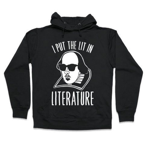 I Put The Lit In Literature White Print Hooded Sweatshirt