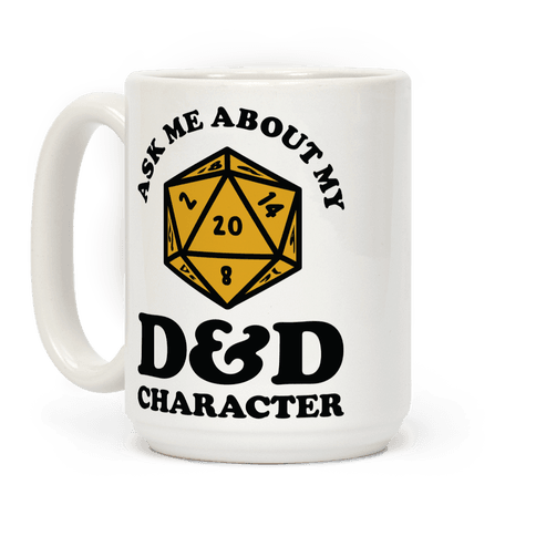 Ask Me About My D&D Character Coffee Mug