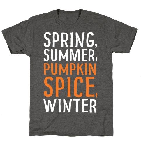 Spring Summer Pumpkin Spice Winter T-Shirt