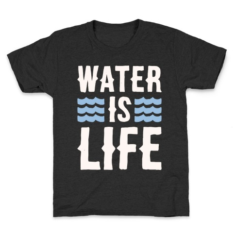 Water Is Life White Print Kids T-Shirt