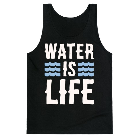 Water Is Life White Print Tank Top