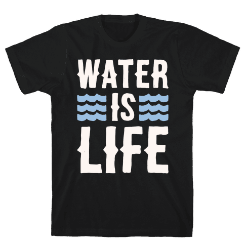 Water Is Life White Print Mens T-Shirt
