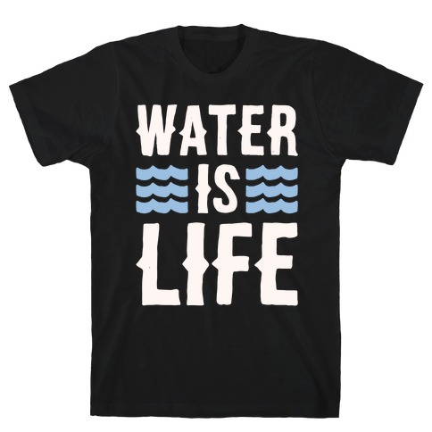 Water Is Life White Print T-Shirt