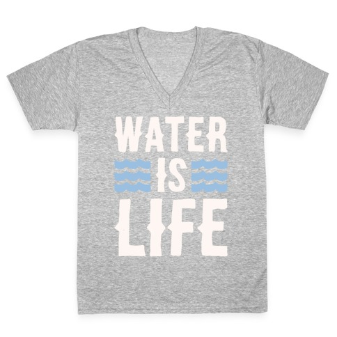 Water Is Life White Print V-Neck Tee Shirt