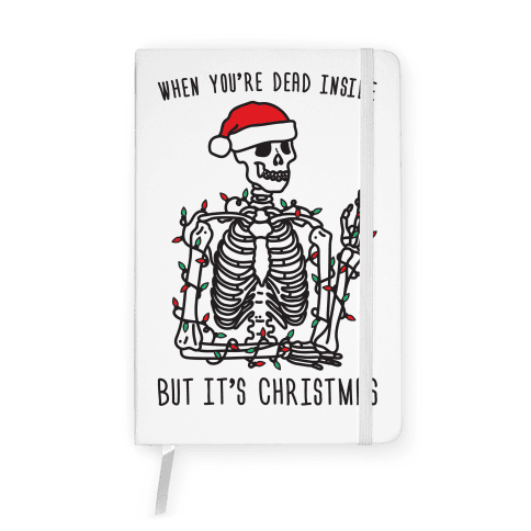 When You're Dead Inside But It's Christmas Notebook