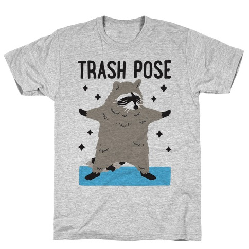 Trash Pose Raccoon T-Shirt