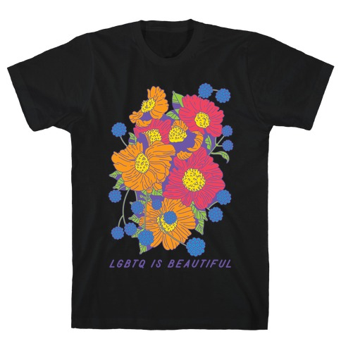 LGBTQ is Beautiful T-Shirt