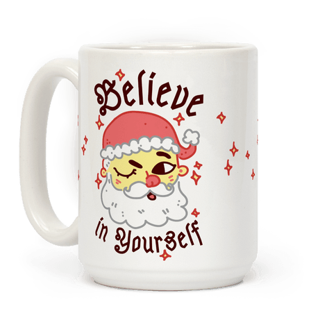 Believe in Yourself Santa Coffee Mug