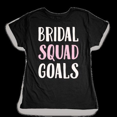 Bridal Squad Goals White Print Womens T-Shirt