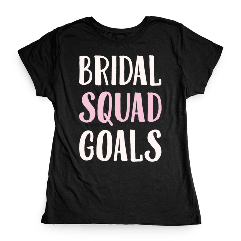 Bridal Squad Goals White Print Womens T-Shirt