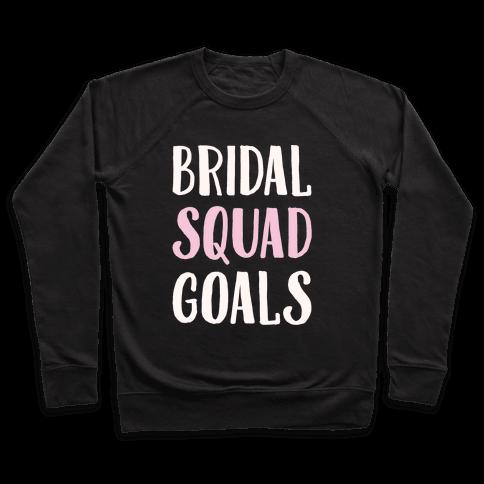 Bridal Squad Goals White Print Pullover