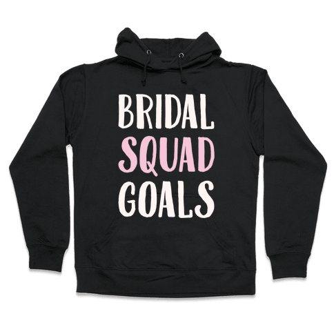 Bridal Squad Goals White Print Hooded Sweatshirt