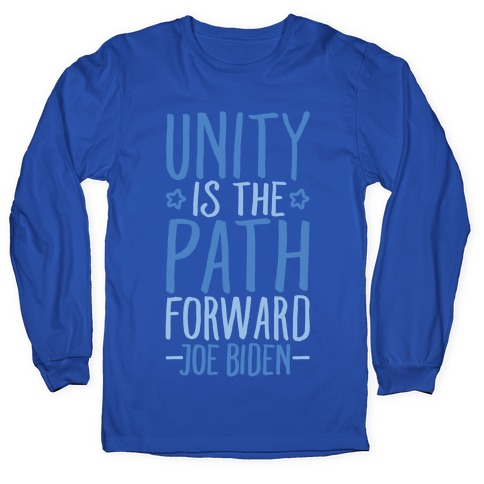 Unity Is The Path Forward White Print Long Sleeve T-Shirt