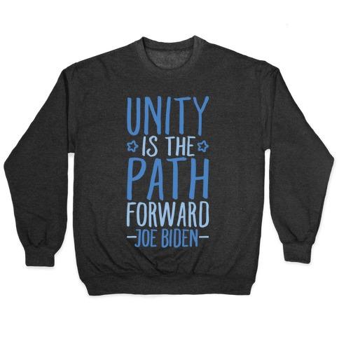 Unity Is The Path Forward White Print Pullover