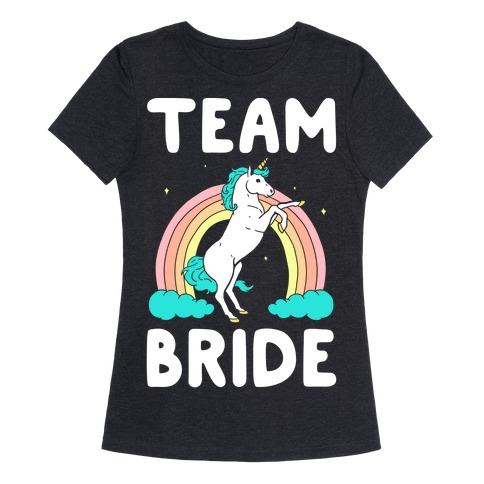 7b25a62f Magical Team Bride T-Shirt | LookHUMAN