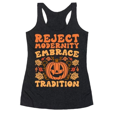 Reject Modernity Embrace Tradition Halloween Parody Racerback Tank Top
