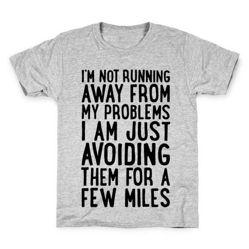 I'm Not Running Away From My Problems Kids T-Shirt