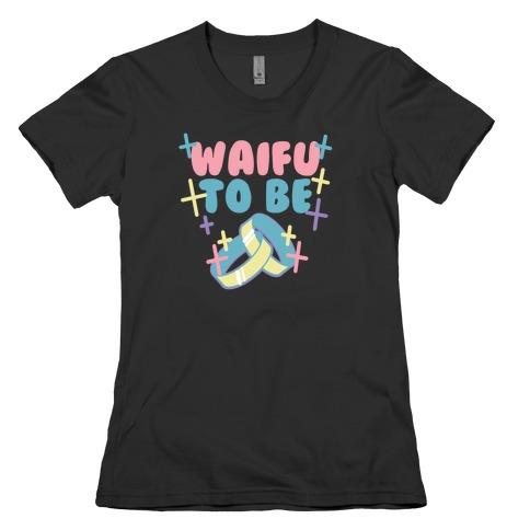 Waifu To Be (1 of 2) Womens T-Shirt